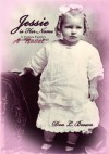 Jessie is Her Name: A Virginia Family's Oral History1912-1949 - Don Brown