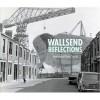 Wallsend Reflections - Jean Smith, Ken Smith