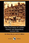 The Fascination of London: Holborn and Bloomsbury (Illustrated Edition) (Dodo Press) - Walter Besant, Geraldine Edith Mitton