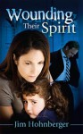 Wounding Their Spirit - Jim Hohnberger