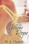 The Yellow Rope - M.A. Church