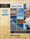 Old Testament Challenge: Creating a New Community: Life-Changing Stories from the Pentateuch (Old Testament Challenge, Vol. 1) - John Ortberg, Kevin G. Harney, Sherry Harney