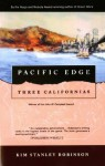 Pacific Edge: Three Californias (Wild Shore Triptych) - Kim Stanley Robinson