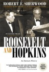 Roosevelt and Hopkins: An Intimate History - Robert E. Sherwood, Wilson Miscamble, Irwin F. Gellman