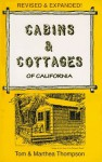 Cabins and Cottages of California - Tom Thompson