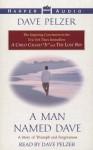 A Man Named Dave: A Man Named Dave (Audio) - Dave Pelzer