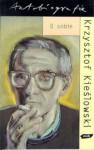 O sobie - Krzysztof Kieślowski