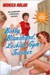 Bobby Blanchard Lesbian Gym Teacher - Monica Nolan