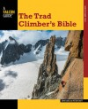 The Trad Climber's Bible - John Long1, Peter Croft