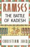 Ramses: The Battle of Kadesh - Volume III - Christian Jacq, Mary Feeney