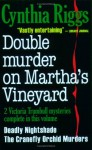 Double Murder on Martha's Vineyard: Including Deadly Nightshade; The Cranefly of Orchid Murders - Cynthia Riggs