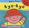 Baby Says Bye Bye - Opal Dunn