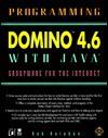 Programming Domino¿ 4.6 With Java¿ - Bob Balaban