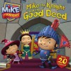 Mike the Knight and the Good Deed - Tina Gallo