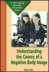 Understanding Negative Body Image - Barbara Moe