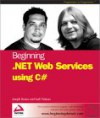 Beginning .Net Web Services with C# - Joseph Bustos, Karli Watson