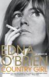 Country Girl: A Memoir - Edna O'Brien