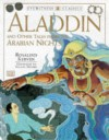 Aladdin: and other tales from the Arabian nights - Anonymous, Rosalind Kerven