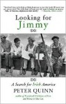 Looking for Jimmy: A Search for Irish America - Peter Quinn