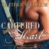 Captured Heart (Highland Hearts, #1) - Heather McCollum, Michelle Ford
