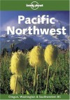 Lonely Planet Pacific Northwest (Lonely Planet Washington, Oregon, & the Pacific Northwest) - Daniel Schechter