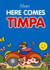Here Comes Timpa - Francesco Tullio Altan, Michael Reynolds