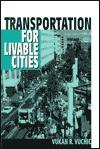 Transportation for Livable Cities - Vukan R. Vuchic