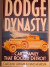 Dodge Dynasty: The Car and the Family That Rocked Detroit - Caroline Latham