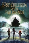 Lost Children of the Far Islands - Emily Raabe
