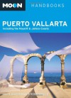 Moon Puerto Vallarta: Including the Nayarit and Jalisco Coasts - Bruce Whipperman, Robin Noelle