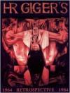 H. R. Giger's Retrospective: 1964-1984 - H.R. Giger, Kathi Christen, Adrienne Theimer, Ernst Fuchs