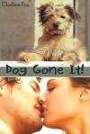 Dog Gone It - Chelsea Fox