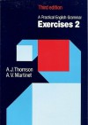 A Practical English Grammar: Exercises 2 (Bk. 2) - Audrey Jean Thomson, A.V. Martinet