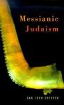 Messianic Judaism - Dan Cohn-Sherbok