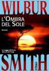 L'ombra del sole - Wilbur Smith