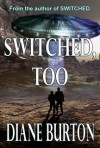 Switched, Too (Switched series, #2) - Diane Burton