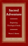 Sacred Adventure: Beginning Theological Study - William Graham