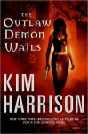 The Outlaw Demon Wails - Kim Harrison