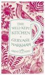 The Well-Kept Kitchen - Gervase Markham
