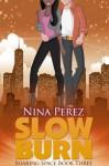 Slow Burn - Nina Perez