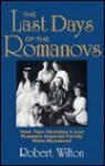 The Last Days of the Romanovs - Robert Wilton
