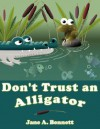 Don't Trust an Alligator - Jane Bennett