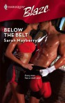 Below the Belt (Harlequin Blaze, #404) - Sarah Mayberry