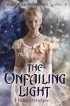 The Katerina Trilogy, Vol. II: The Unfailing Light - Robin Bridges