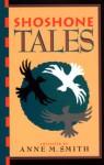 Shoshone Tales - Anne Smith