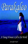 Parakaleo: A Young Woman's Call to the World - Jennifer Kerr, Dwayne Turner