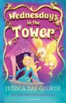 Wednesdays in the Tower (Castle Glower 2) - Jessica Day George