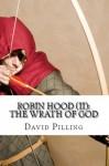 Robin Hood (II): The Wrath of God - David Pilling