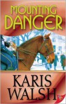 Mounting Danger - Karis Walsh
