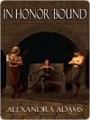 In Honor Bound - Alexandra Adams